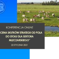 """Konferencja online pt. """"Ocena skutków strategii od Pola do Stołu dla sektora mleczarskiego"""" trwa"""