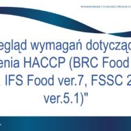"""Szkolenie online pt. """"Przegląd wymagań dotyczących wdrożenia HACCP (BRC Food Safety ver.8, IFS Food ver.7, FSSC 22000 ver.5.1"""""""